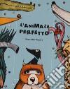 L'animale perfetto libro