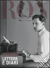 Corrispondenza letteraria. Lettere e diari libro di Hubbard L. Ron
