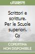 Scrittori e scritture. Con espansione online. Per le Scuole superiori libro