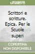 Scrittori e scritture. Epica. Con espansione online. Per le Scuole superiori libro