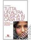 Tutta un'altra musica in casa Buz. Storia di una ragazza afghana libro