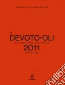 Il Devoto-Oli. Vocabolario della lingua italiana 2011 libro di Devoto Giacomo, Oli Gian Carlo