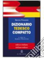 Dizionario tedesco compatto. Tedesco-italiano, italiano-tedesco libro di Vigiani Silvia