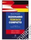 Dizionario tedesco compatto. Tedesco-italiano, italiano-tedesco libro