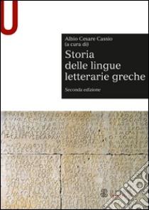 Storia delle lingue letterarie greche libro di Cassio Albio Cesare
