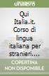 Qui Italia.it. Corso di lingua italiana per stranieri. Livello B2. Guida per l'insegnante. CD Audio formato MP3. Con DVD-ROM