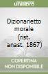 Dizionarietto morale (rist. anast. 1867)