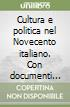 Cultura e politica nel Novecento italiano. Con documenti inediti libro
