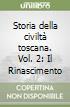 Storia della civiltà toscana. Vol. 2: Il Rinascimento libro