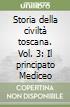 Storia della civiltà toscana. Vol. 3: Il principato Mediceo libro