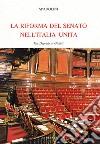 La riforma del Senato nell'Italia unita. Fra Depretis e Giolitti libro