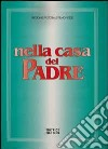 Nella casa del Padre: edizione per il Piemonte 1997. Partitura di accompagnamento. Repertorio di canti per la liturgia libro