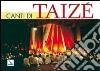 Canti di Taizé. Libro con parole e musica libro