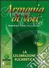 Armonia di voci (2006). Con CD Audio. Vol. 4: La celebrazione eucaristica libro