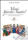 Vieni Spirito Santo! Percorso delle sette settimane per preparare l'effusione del Santo Spirito libro
