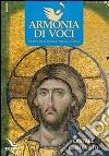 Armonia di voci (2012). Con CD Audio. Vol. 1: Cantare Gesù Cristo libro