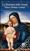 La Madonna delle Grazie. �Mater divinae gratiae�