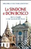 La Sindone e don Bosco. Storia e luoghi di due testimoni dell'amore libro