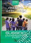 Maestro, dove abiti? Sussidio preadolescenti 2016-2017 libro