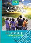 Maestro, dove abiti? Sussidio adolescenti 2016-2017 libro