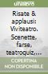 Risate & applausi: Viviteatro. Scenette, farse, teatroquiz, commedie comicissime libro