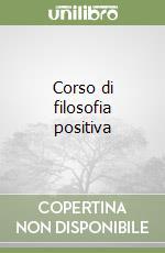 Corso di filosofia positiva libro di Comte Auguste; Ferrarotti F. (cur.)