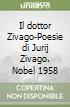 Il dottor Zivago-Poesie di Jurij Zivago. Nobel 1958 libro