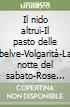 Il nido altrui-Il pasto delle belve-Volgarità-La notte del sabato-Rose d'autunno-Gli interessi creati-Signora padrona-La mal amata. Nobel 1922 libro