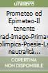 Prometeo ed Epimeteo-Il tenente Conrad-Imago-Primavera olimpica-Poesie-La neutralità di noi svizzeri. Nobel 1919 libro