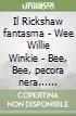 Il Rickshaw fantasma - Wee Willie Winkie - Bee, Bee, pecora nera... Nobel 1907 libro
