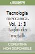 Tecnologia meccanica (1) libro