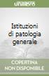 Istituzioni di patologia generale libro