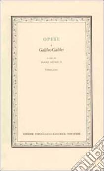 Opere. Vol. 1/1 libro di Galilei Galileo