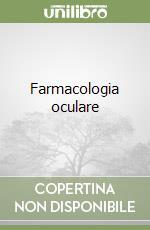 Farmacologia oculare libro di Drago Filippo - Orzalesi Nicola