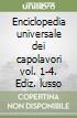 Enciclopedia universale dei capolavori. Ediz. lusso vol. 1-4 libro