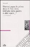 Discorsi sopra la prima deca di Tito Livio, Dell'arte della guerra e altre opere vol. 1-2 libro