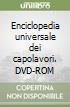 Enciclopedia universale dei capolavori. DVD-ROM libro