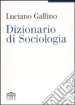 Dizionario di sociologia libro di Gallino Luciano