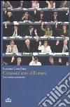 Cinquant'anni d'Europa. Una lettura antieroica libro