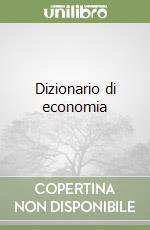 Dizionario di economia libro di Ricossa Sergio
