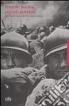Grande guerra, piccoli generali. Una cronaca feroce della prima guerra mondiale libro