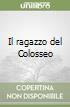 Il ragazzo del Colosseo libro