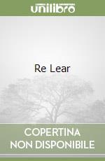 Re Lear libro di Shakespeare William