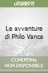 Le avventure di Philo Vance libro