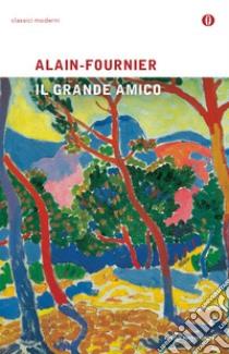 Il grande amico libro di Alain-Fournier Henri