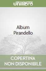 Album Pirandello libro di Pirandello Luigi