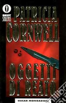 Oggetti di reato libro di Cornwell Patricia D.
