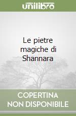 Le pietre magiche di Shannara libro di Brooks Terry