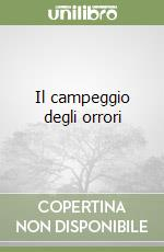 Il campeggio degli orrori libro di Stine Robert L.
