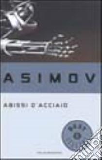 Abissi d'acciaio libro di Asimov Isaac